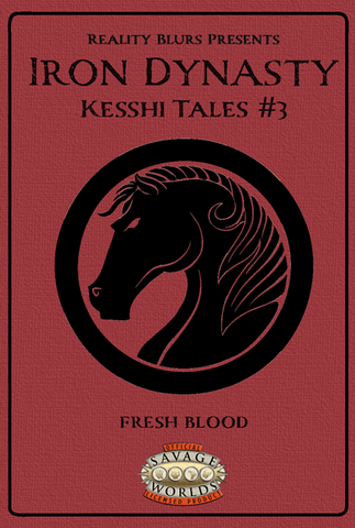 Iron Dynasty: Kesshi Tales #3: Fresh Blood PDF