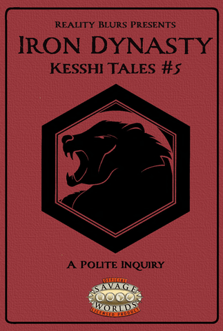 Iron Dynasty: Kesshi Tales #5: A Polite Inquiry PDF