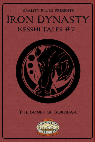 Iron Dynasty: Kesshi Tales #7: The Bones of Borudaa PDF