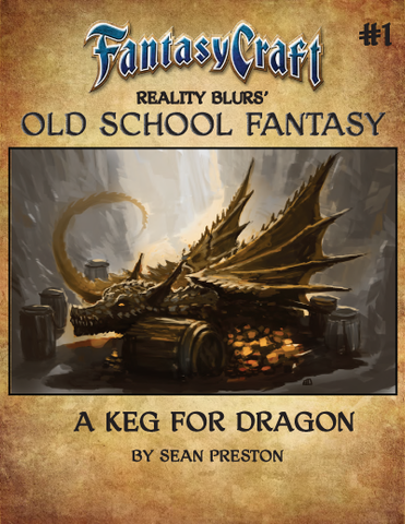 Old School Fantasy #1: A Keg for Dragon (Fantasy Craft) PDF
