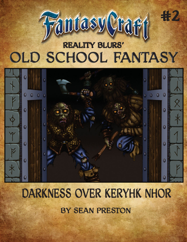 Old School Fantasy #2: Darkness Over Keryhk Nhor (Fantasy Craft) PDF