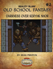 Old School Fantasy #2: Darkness Over Keryhk Nhor (SW) PDF