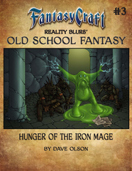 Old School Fantasy #3: Hunger of the Iron Mage (Fantasy Craft) PDF