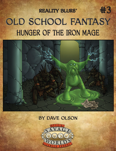 Old School Fantasy #3: Hunger of the Iron Mage (Savage Worlds) PDF