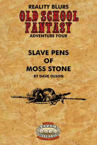 Old School Fantasy #4: Slave Pens of Moss Stone (SW) PDF