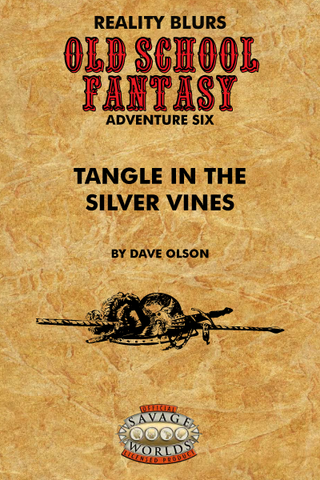 Old School Fantasy #6: Tangle in the Silver Vine (SW) PDF