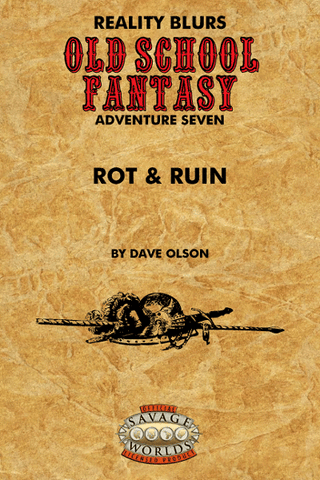 Old School Fantasy #7: Rot & Ruin (SW) PDF