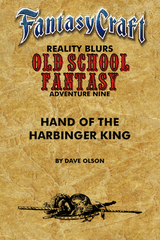 Old School Fantasy #9: Hand of Harbinger King (Fantasy Craft)PDF