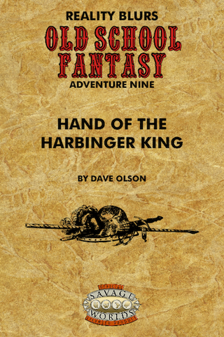 Old School Fantasy #9: Hand of Harbinger King (Savage Worlds)PDF