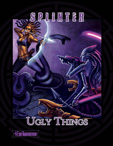 Ugly Things (SPLINTER Sourcebook)