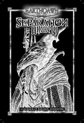 Earthdawn: Legends of Barsaive - Separation Anxiety