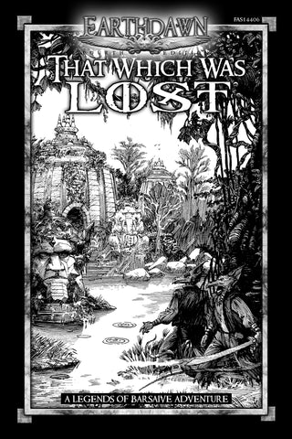 Earthdawn: Legends of Barsaive - That Which Was Lost