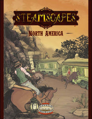 Steamscapes: North America (Savage Worlds, Book & PDF)