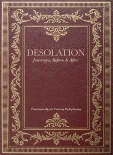 Desolation: Journeys, Before & After