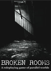 Broken Rooms: A Roleplaying Game of Parallel Worlds