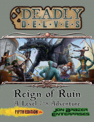 Deadly Delves: Reign of Ruin (a 7th-8th Level 5e Adventure)
