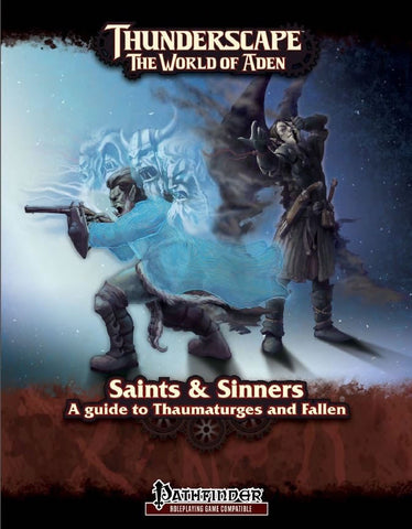 Saints & Sinners: A Guide to Thaumaturges and Fallen (Pathfinder)
