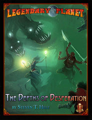 Legendary Planet: The Depths of Desperation (5e)
