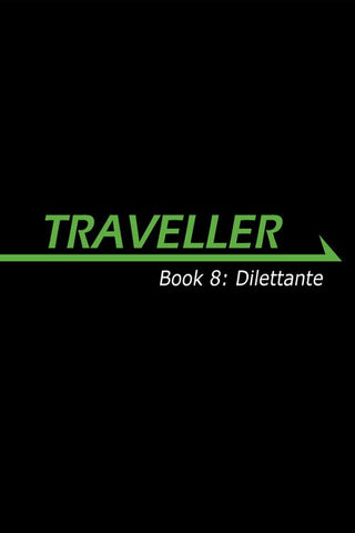 Traveller: Book 8: Dilettante
