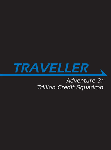 Traveller: Adventure 3: Trillion Credit Squadron