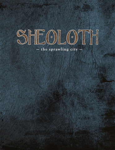 Sheoloth: The Sprawling City