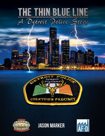The Thin Blue Line: A Detroit Police Story (Savage Worlds)
