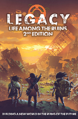 Legacy: Life Among the Ruins (2nd Edition) Core Rulebook