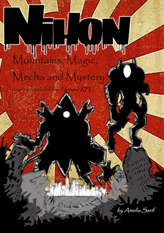 Nihon: Mountains, Magic, Mecha & Mystery (Honour RPG)