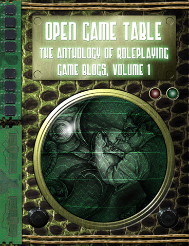 Open Game Table: Anthology of RPG Blogs Vol.1