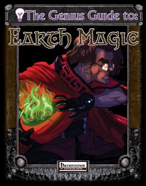 The Genius Guide to Earth Magic (Pathfinder) PDF