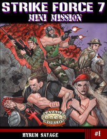 Strike Force 7 Savaged! Mini-Mission #1 (Savage Worlds) PDF
