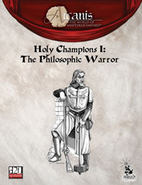 Holy Champions I: The Philosophic Warrior (Arcanis) PDF