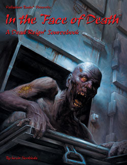 Dead Reign Sourcebook Seven: In the Face of Death