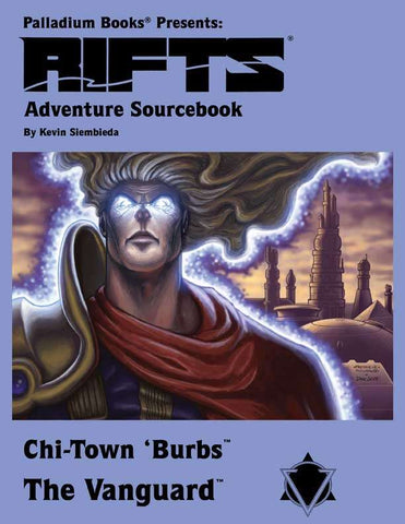 Rifts® Adventure Sourcebook Four: Chi-Town 'Burbs The Vanguard