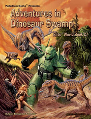 Rifts World Book 27: Adventures in Dinosaur Swamp