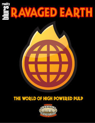 Ravaged Earth: The World of High-Powered Pulp (Savage Worlds)