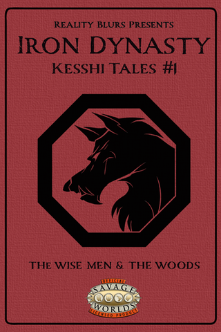 Iron Dynasty: Kesshi Tales #1: The Wise Men and the Woods PDF