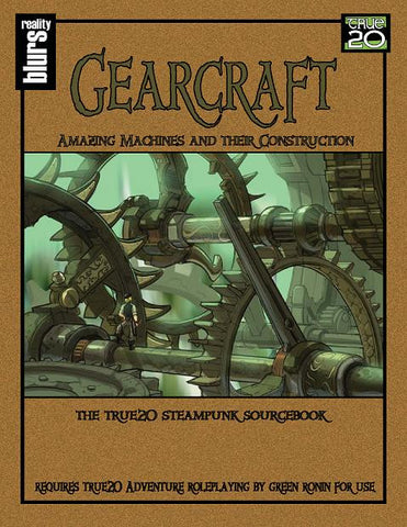 Gearcraft: Amazing Machines and Their Construction (True20)