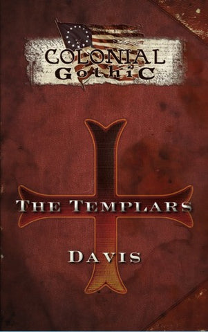 Colonial Gothic: Organizations: Vol 1. The Templars (PDF)