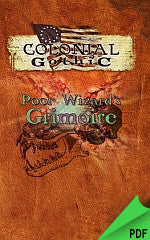 Colonial Gothic: Poor Wizard's Grimoire PDF