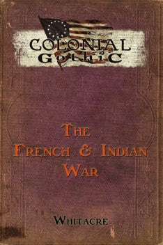 Colonial Gothic: The French and Indian War PDF
