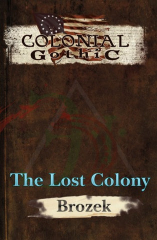 Colonial Gothic: The Lost Colony PDF