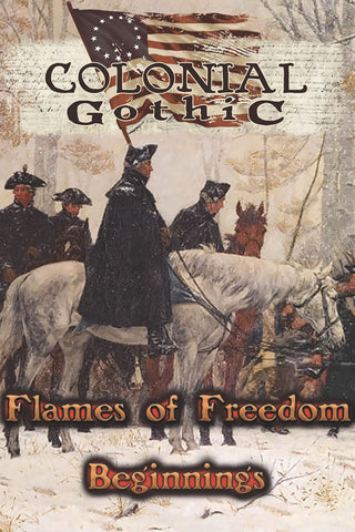 Flames of Freedom: Beginnings (Colonial Gothic, Book & PDF)