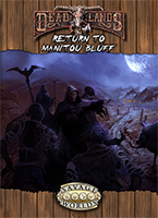 Return to Manitou Bluff (Savage Worlds)