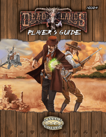 Deadlands Player's Guide: Explorer's Ed. (Savage Worlds)