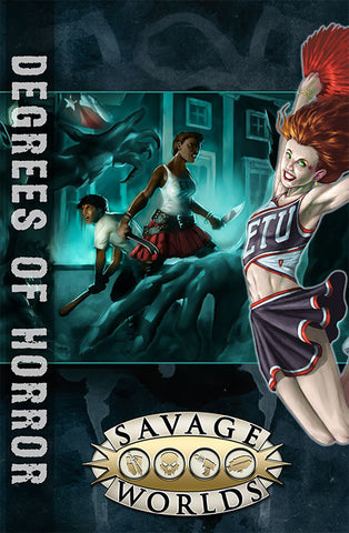 East Texas University: Degrees of Horror (Savage Worlds, softcover)