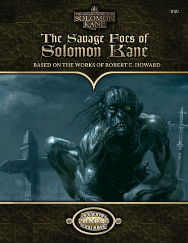 The Savage Foes of Solomon Kane (Savage Worlds)