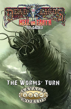 Hell on Earth: The Worms' Turn Limited Edition (Savage Worlds, Hardcover)