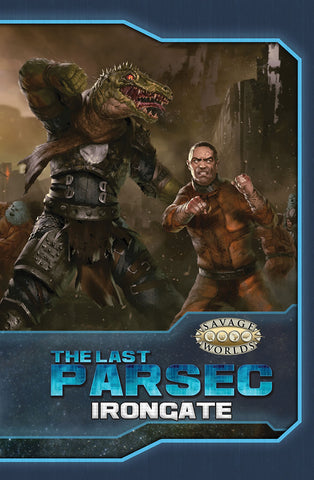 The Last Parsec: Irongate (Hardcover)
