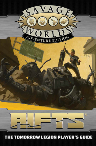 Rifts®: The Tomorrow Legion Player's Guide Revised SWADE Edition